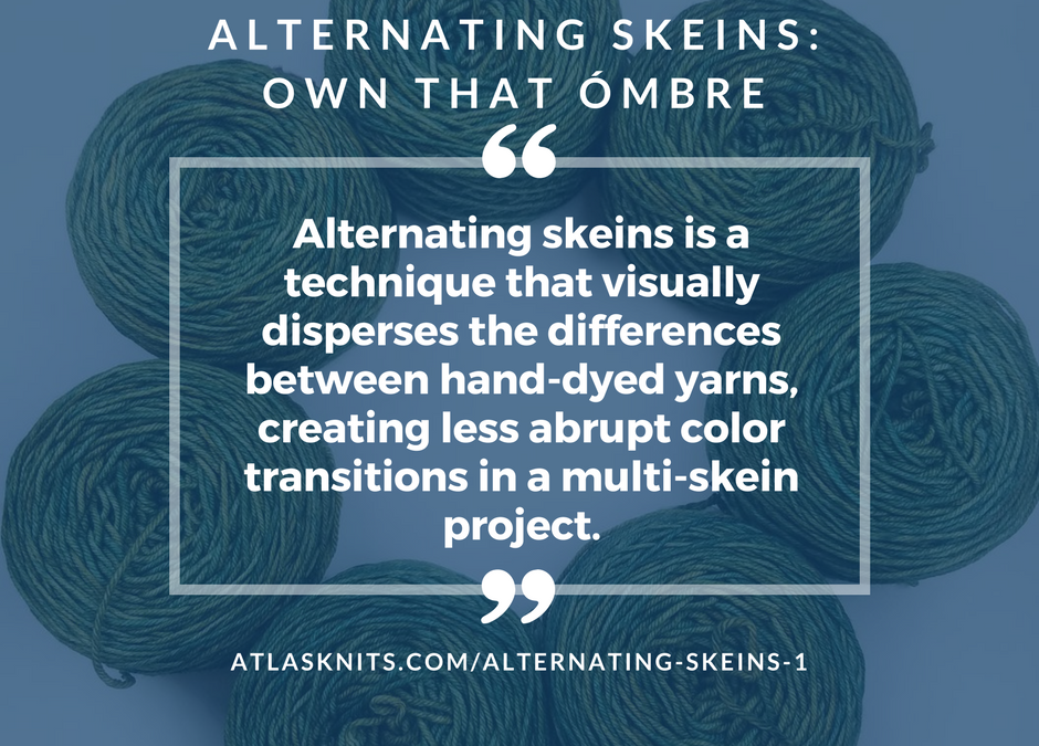 Alternating Skeins : Own That Ómbre