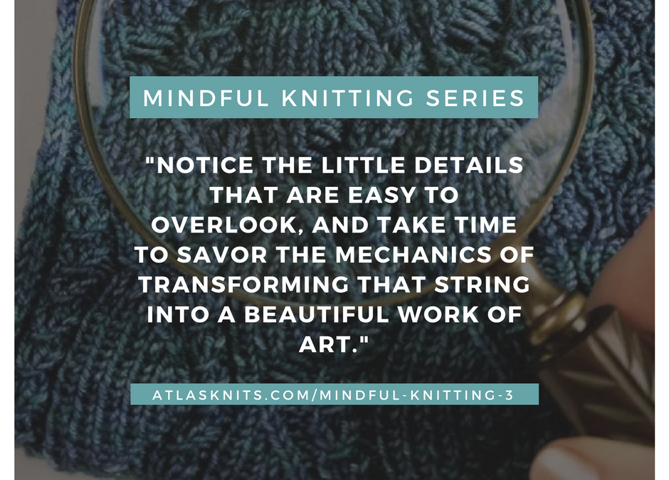 Mindful Knitting Series: Seeing Our Stitches
